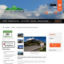 Route Napoléon et Route des Grandes Alpes : 5 jours de moto - Moto-Plaisir