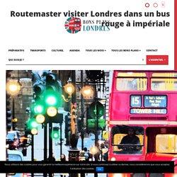 Routemaster visiter Londres dans un bus rouge à impériale
