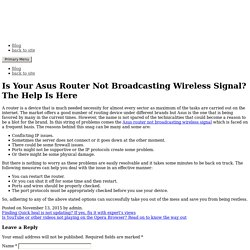 Is Your Asus Router Not Broadcasting Wireless Signal? The Help Is Here
