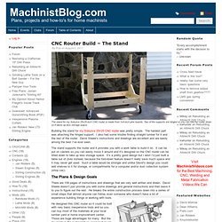CNC Router Build – The Stand | MachinistBlog.com