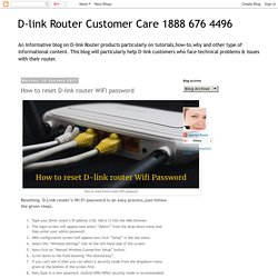D-link Router Customer Care 1888 676 4496: How to reset D-link router WiFi password