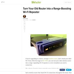 Turn Your Old Router into a Range-Boosting Wi-Fi Repeater - Lifehacker