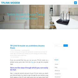 TP-Link N router as a wireless Access Point - Tplink Modem