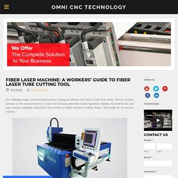 Fiber Laser Machine: A Workers' Guide to Fiber Laser Tube Cutting Tool