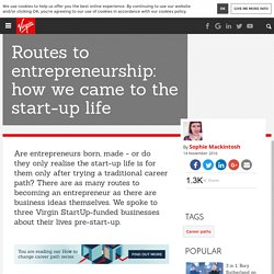 Routes to entrepreneurship: how we came to the start-up life