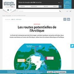 Les routes potentielles de l'Arctique