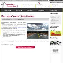 """Des routes """"vertes"""" : Solar Roadway"""