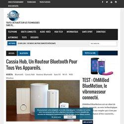 Cassia Hub, un routeur Bluetooth pour tous vos appareils. -