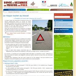 Le risque routier au travail - Santé et Sécurité au Travail en PACA