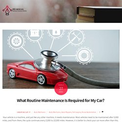 What Routine Maintenance Is Required for My Car? -