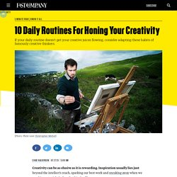 10 Daily Routines For Honing Your Creativity