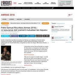 Frère Samuel Rouvillois (Amrae 2016) : «L'assurance doit vraiment mutualiser les risques» - Dossiers assurance