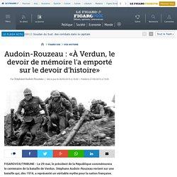 Audoin-Rouzeau : «À Verdun, le devoir de mémoire l'a emporté sur le devoir d'histoire»