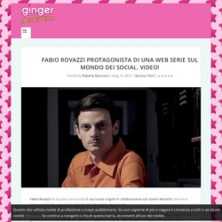 Fabio Rovazzi protagonista di una web serie sul mondo dei social. VIDEO!