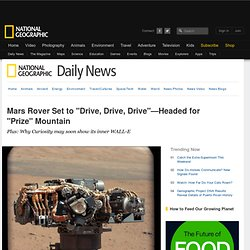 "Mars Rover Set to ""Drive, Drive, Drive""—Headed for ""Prize"" Mountain"