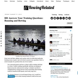 RowingRelated: RR Answers Your Training Questions: Running and Rowing
