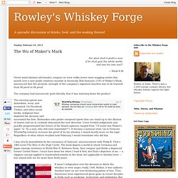 Rowley's Whiskey Forge: The Wu of Maker's Mark