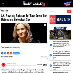 J.K. Rowling Refuses To 'Bow Down' For Defending Biological Sex