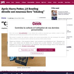 """Après Harry Potter, J.K Rowling dévoile son nouveau livre """"Ickabog"""""""