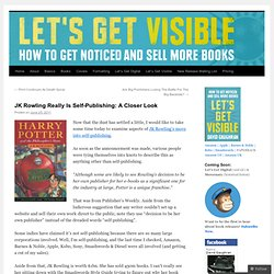 JK Rowling Really Is Self-Publishing: A Closer Look