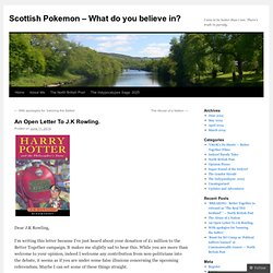 An Open Letter To J.K Rowling. | Scottish Pokemon – What do you believe in?