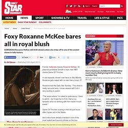 Foxy Roxanne McKee bares all in royal blush