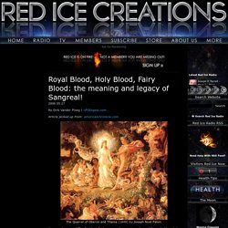 Royal Blood, Holy Blood, Fairy Blood: the meaning and legacy of Sangreal!