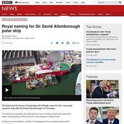 Royal Naming For Sir David Attenborough Polar Ship