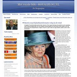 Met royale blik - ROYALBLOG.NL: Beatrix staat bij kabinetsformatie volop in de wind