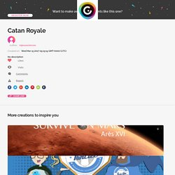 Catan Royale by mjesussciences on Genial.ly