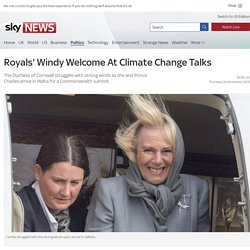 Royals' Windy Welcome At Climate Change Talks