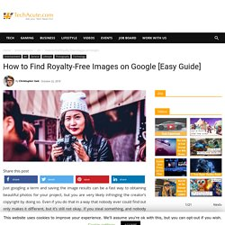 How to Find Royalty-Free Images on Google [Easy Guide] - TechAcute