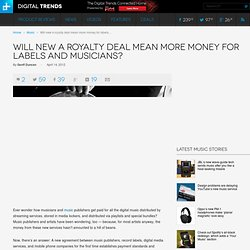 Will new a royalty deal mean more money for labels and musicians?