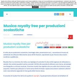 Musica royalty free per produzioni scolastiche