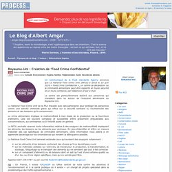 BLOG D ALBERT AMGAR 23/06/16 Royaume-Uni : Création de 'Food Crime Confidential'.
