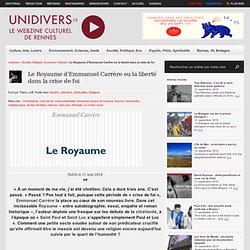 Unidivers 11/09 - Le Royaume d'Emmanuel Carrère ou la liberté dans la crise de foi
