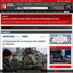 Le Royaume-Uni va envoyer des soldats en Ukraine - Europe