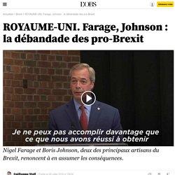 ROYAUME-UNI. Farage, Johnson : la débandade des pro-Brexit