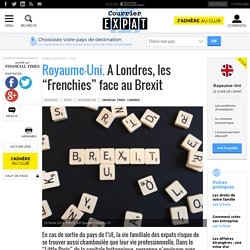 "Royaume-Uni. A Londres, les ""Frenchies"" face au Brexit"