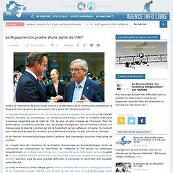 Le Royaume-Uni proche d'une sortie de l'UE? - Agence Info Libre