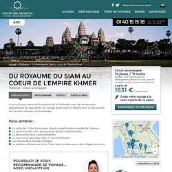 Du Royaume du Siam au coeur de l'Empire Khmer - Thaïlande - 14 jours - Voyage à la carte avec le Cercle des Vacances