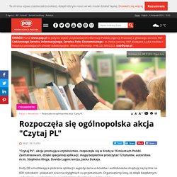 """Rozpoczęła się ogólnopolska akcja """"Czytaj PL"""""""