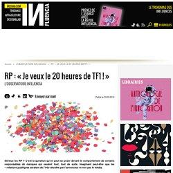 RP : « Je veux le 20 heures de TF1 ! »