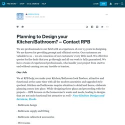 Planning to Design your Kitchen/Bathroom? – Contact RPB