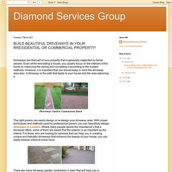 Diamond Services Group: BUILD BEAUTIFUL DRIVEWAYS IN YOUR RRESIDENTIAL OR COMMERCIAL PROPERTY!
