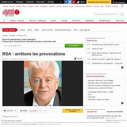 RSA : Arrêtons les provocations