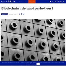 Blockchain : de quoi parle-t-on ?