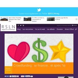 Crowdfunding : se financer... et après ?