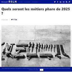 Quels seront les métiers phare de 2025 ?