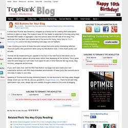 RSS Buttons for Your Blog from TopRank Online Marketing Blog